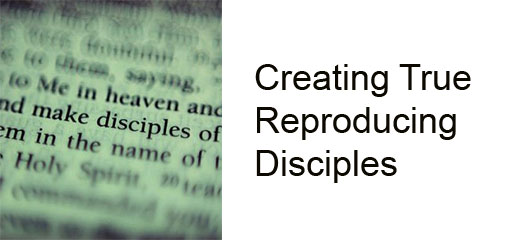 Creating_True_Reproducing_Disciples