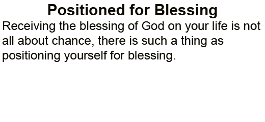 Positioned_for_Blessing